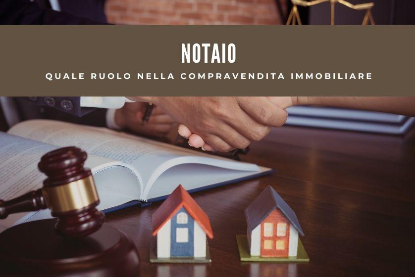 Notaio, quale ruolo nella compravendita immobiliare